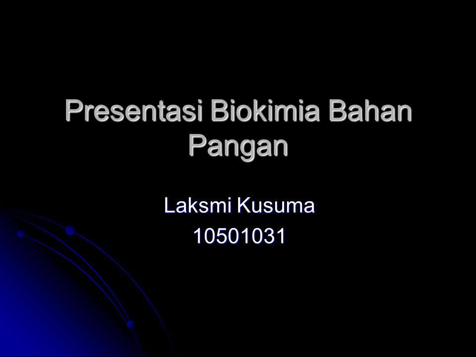 Presentasi Biokimia Bahan Pangan