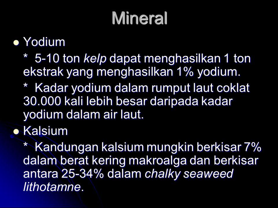 Mineral Yodium. * 5-10 ton kelp dapat menghasilkan 1 ton ekstrak yang menghasilkan 1% yodium.