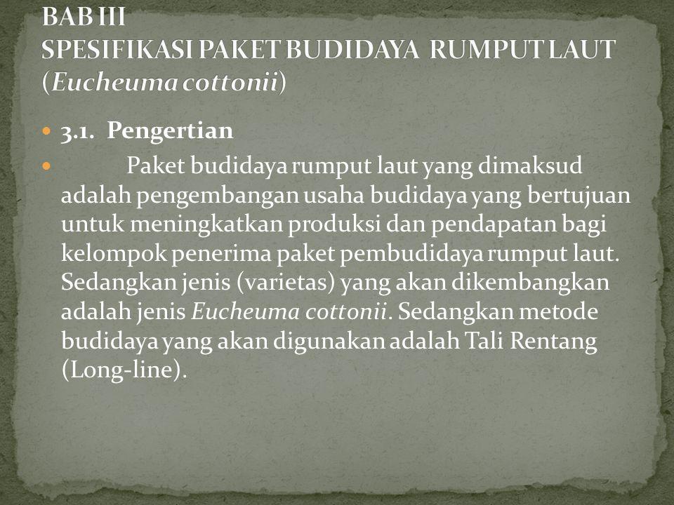 BAB III SPESIFIKASI PAKET BUDIDAYA RUMPUT LAUT (Eucheuma cottonii)