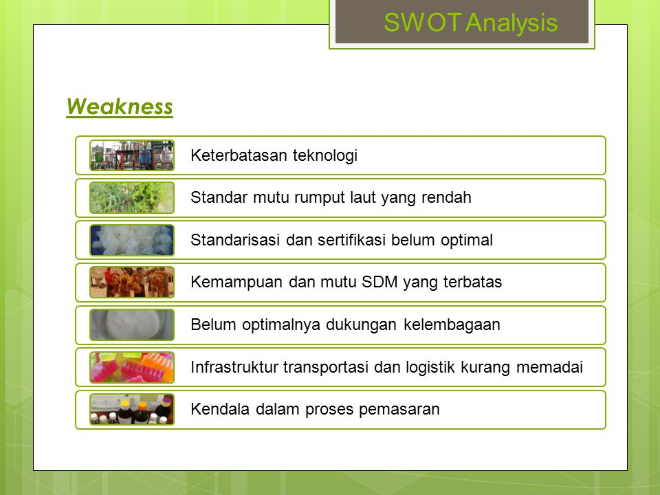 SWOT Analysis Weakness Keterbatasan teknologi