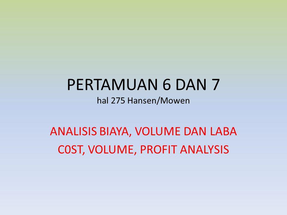 PERTAMUAN 6 DAN 7 hal 275 Hansen/Mowen