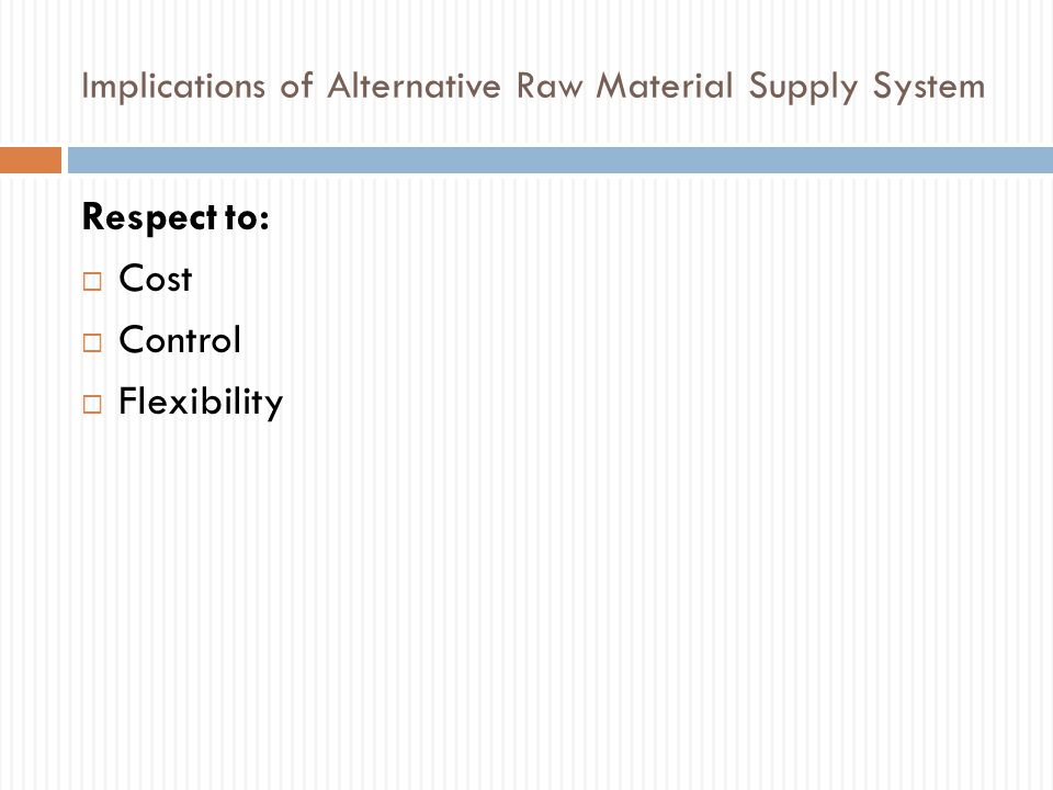 Implications of Alternative Raw Material Supply System