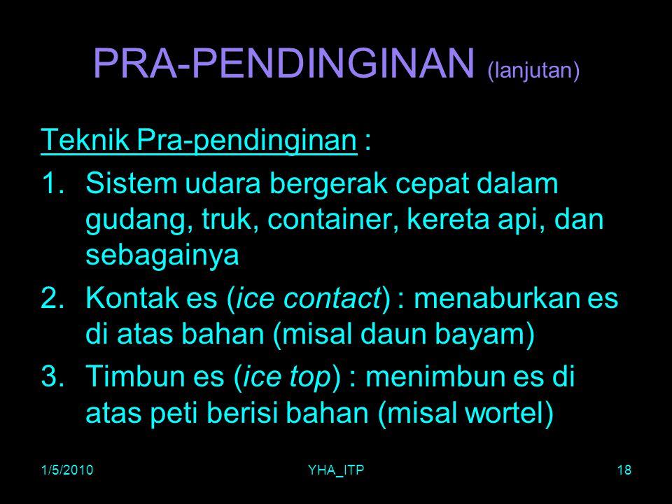 PRA-PENDINGINAN (lanjutan)