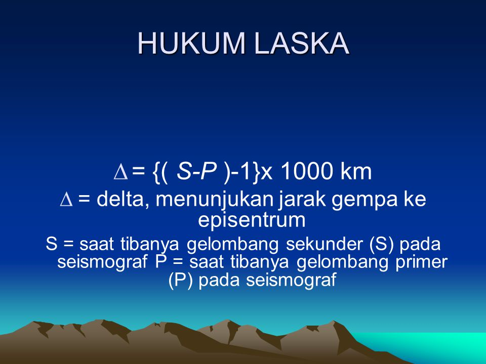 = delta, menunjukan jarak gempa ke episentrum