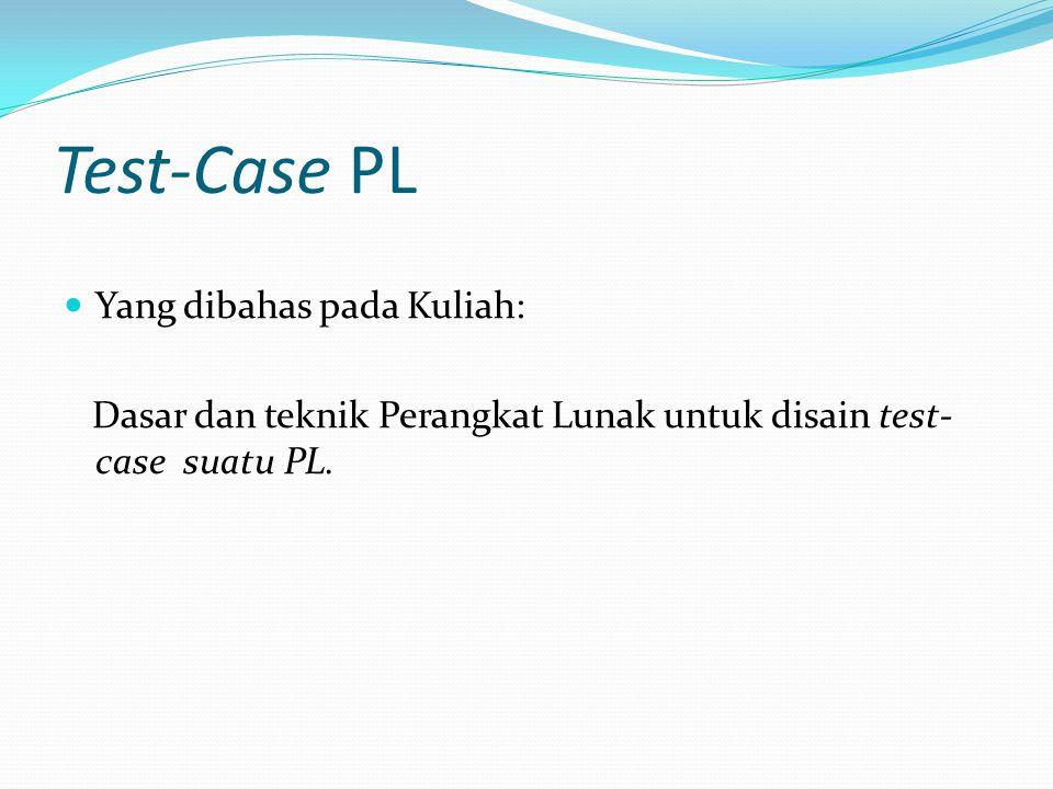 Test-Case PL Yang dibahas pada Kuliah:
