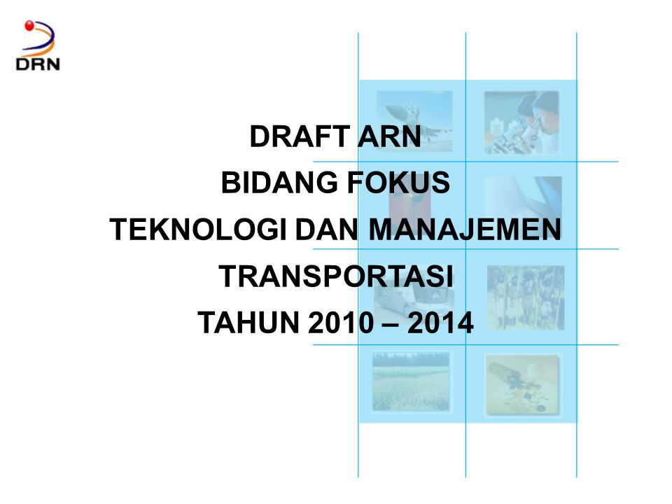 TEKNOLOGI DAN MANAJEMEN TRANSPORTASI TAHUN 2010 – 2014