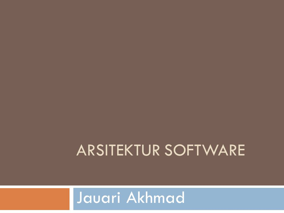 Arsitektur Software Jauari Akhmad