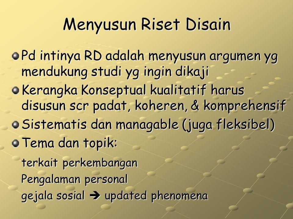 Menyusun Riset Disain Pd intinya RD adalah menyusun argumen yg mendukung studi yg ingin dikaji.