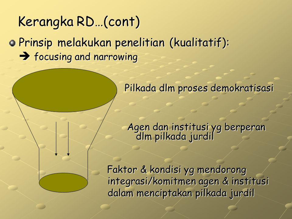 Kerangka RD…(cont) Prinsip melakukan penelitian (kualitatif):