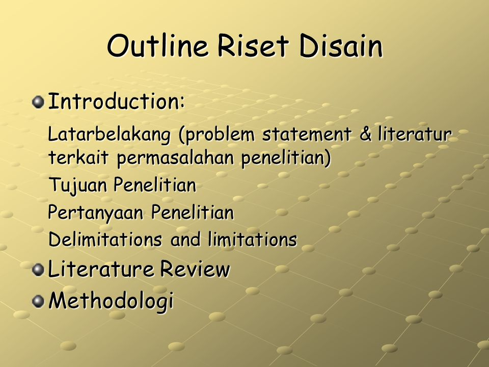 Outline Riset Disain Introduction:
