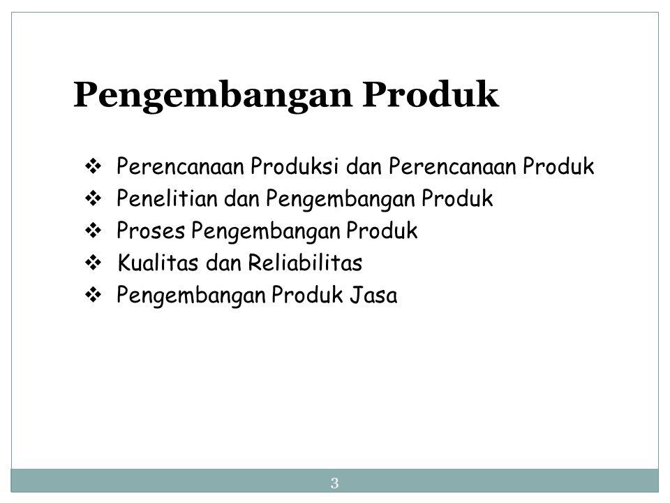 Pengembangan Produk Perencanaan Produksi dan Perencanaan Produk