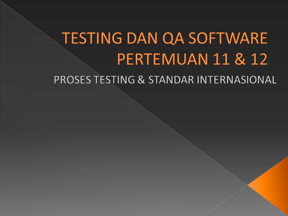 TESTING DAN QA SOFTWARE PERTEMUAN 11 & 12