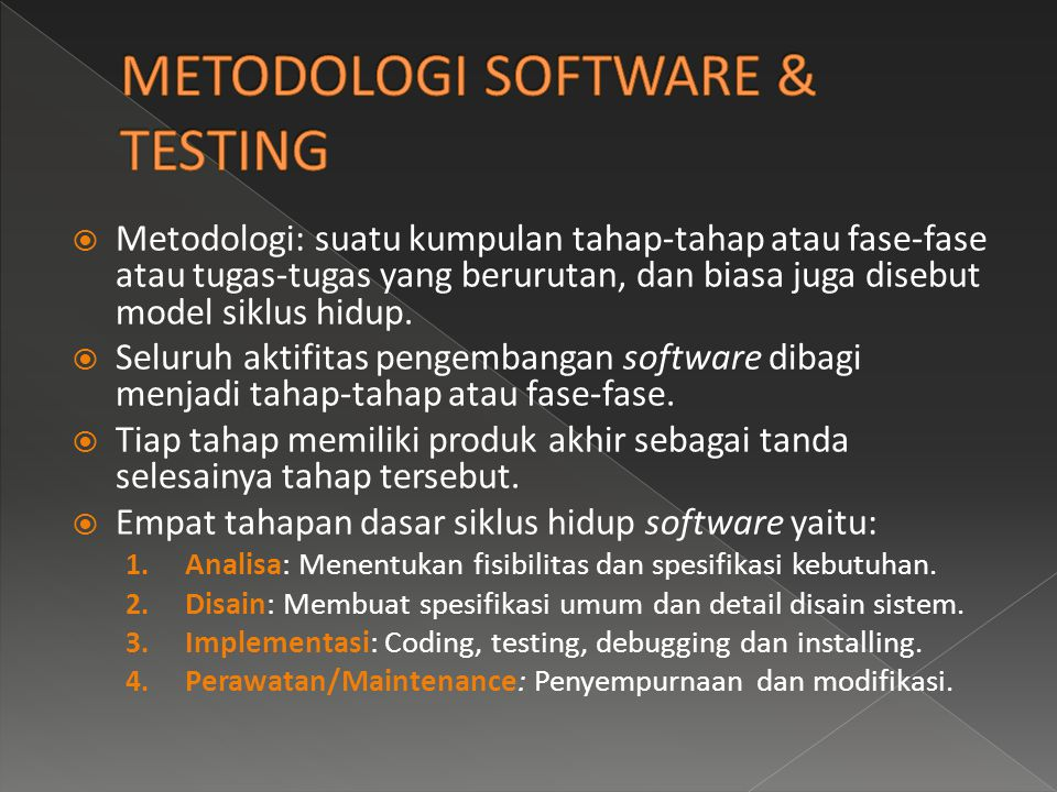 METODOLOGI SOFTWARE & TESTING