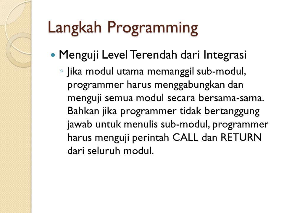 Langkah Programming Menguji Level Terendah dari Integrasi