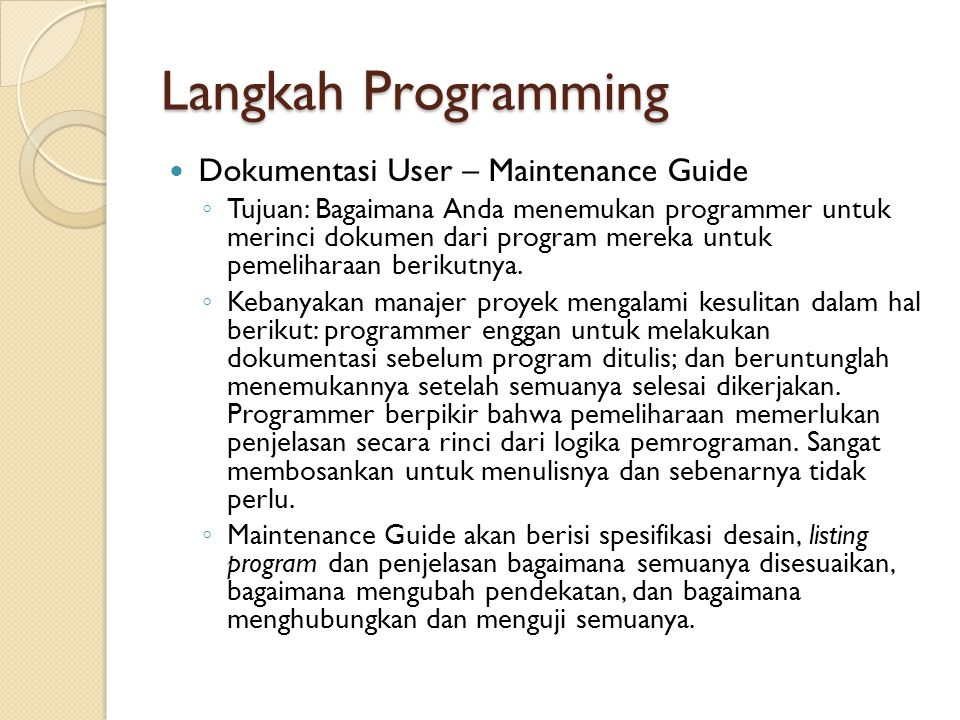 Langkah Programming Dokumentasi User – Maintenance Guide