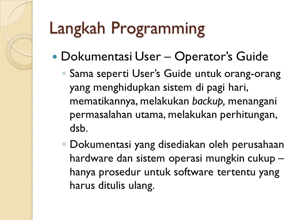 Langkah Programming Dokumentasi User – Operator's Guide