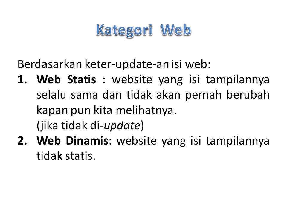 Kategori Web Berdasarkan keter-update-an isi web:
