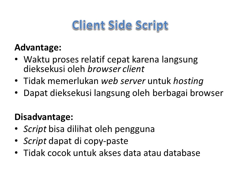 Client Side Script Advantage: