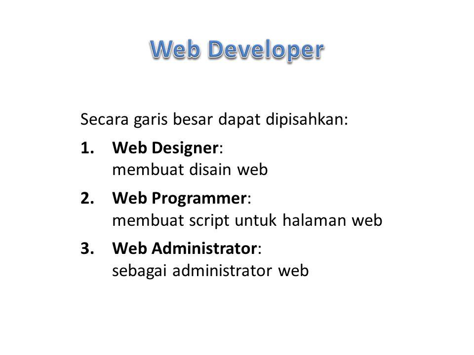 Web Developer Secara garis besar dapat dipisahkan: