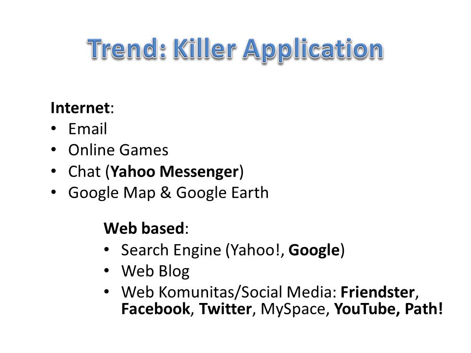 Trend: Killer Application