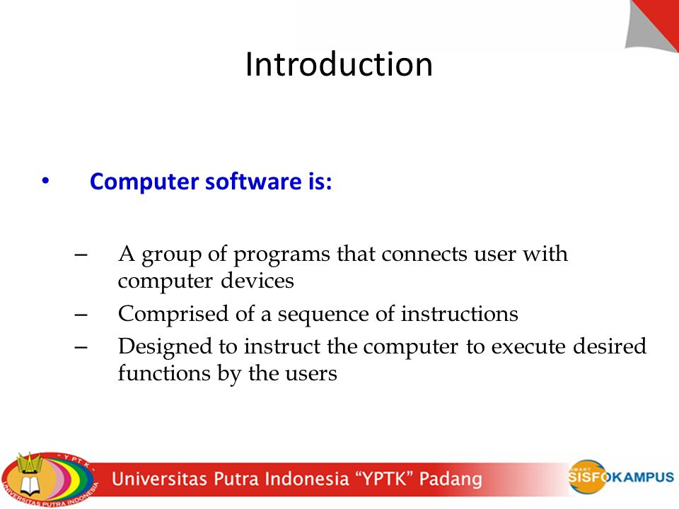 Introduction Computer software is: