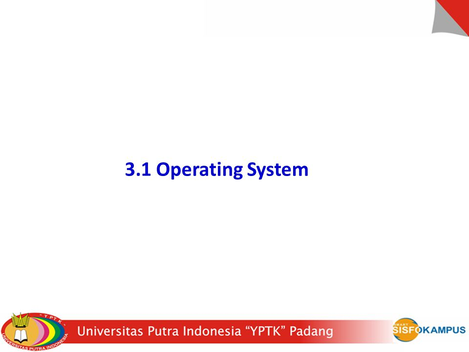 3.1 Operating System