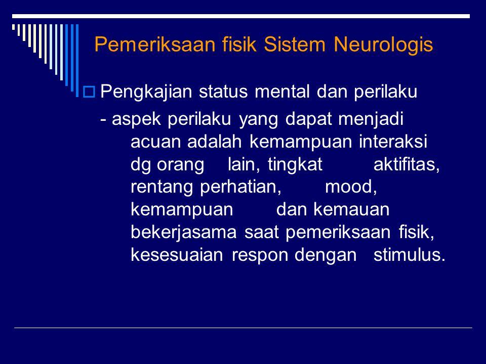 Pemeriksaan fisik Sistem Neurologis