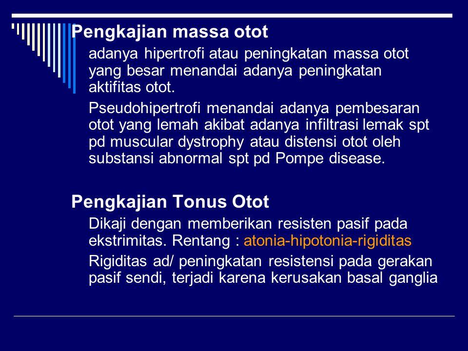 Pengkajian massa otot Pengkajian Tonus Otot