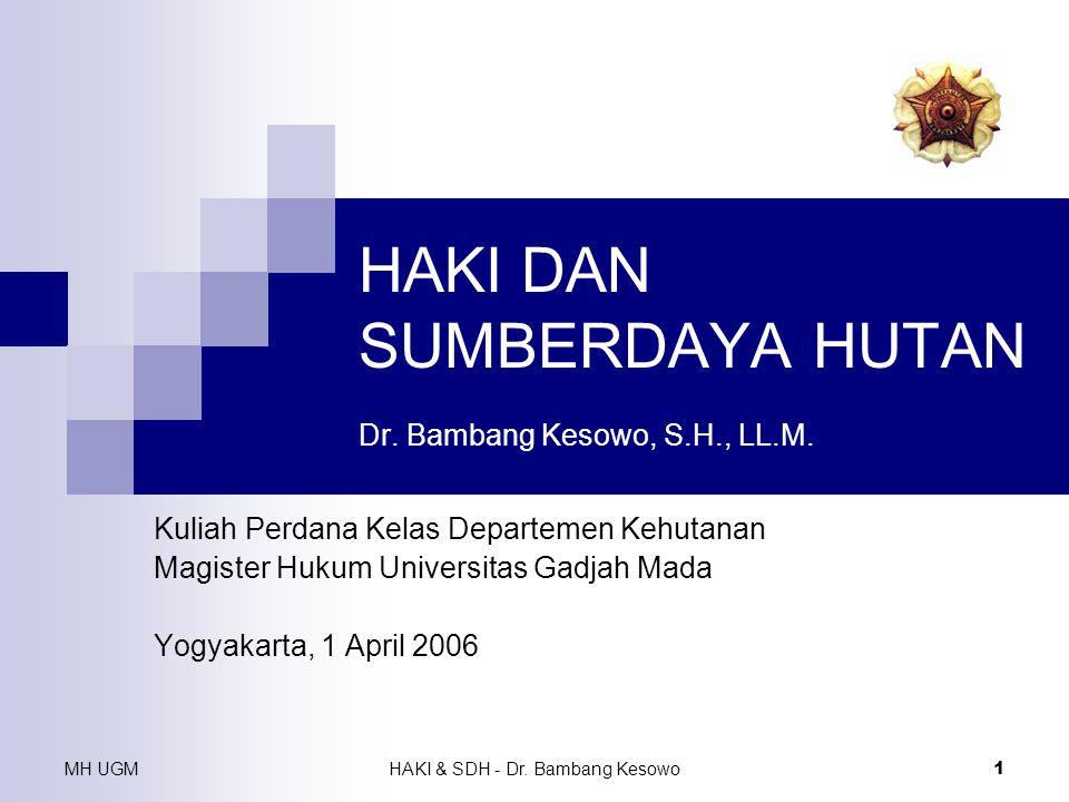 HAKI DAN SUMBERDAYA HUTAN Dr. Bambang Kesowo, S.H., LL.M.