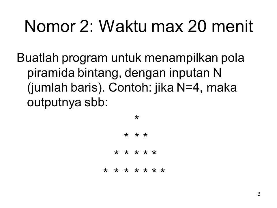Nomor 2: Waktu max 20 menit
