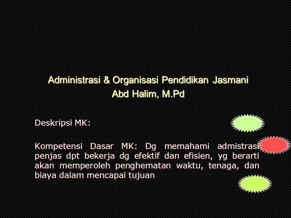 Administrasi & Organisasi Pendidikan Jasmani Abd Halim, M.Pd