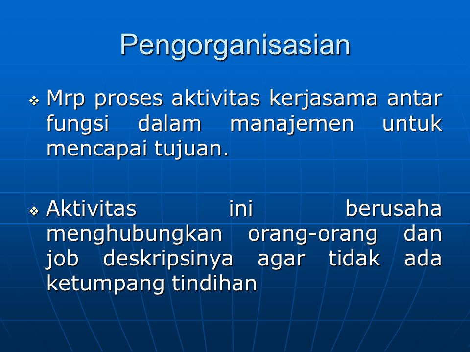 Pengorganisasian Mrp proses aktivitas kerjasama antar fungsi dalam manajemen untuk mencapai tujuan.