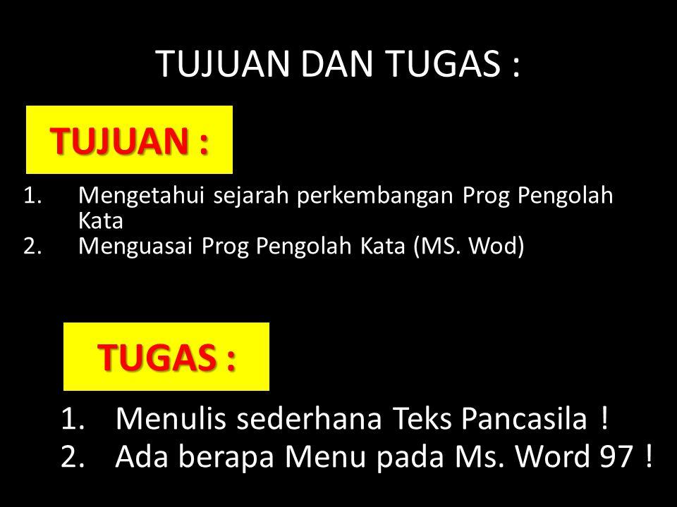 TUJUAN DAN TUGAS : TUJUAN : TUGAS : Menulis sederhana Teks Pancasila !