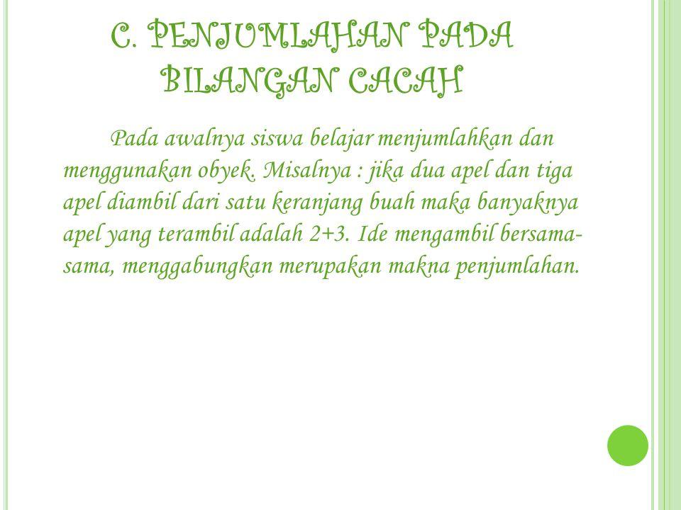 C. PENJUMLAHAN PADA BILANGAN CACAH