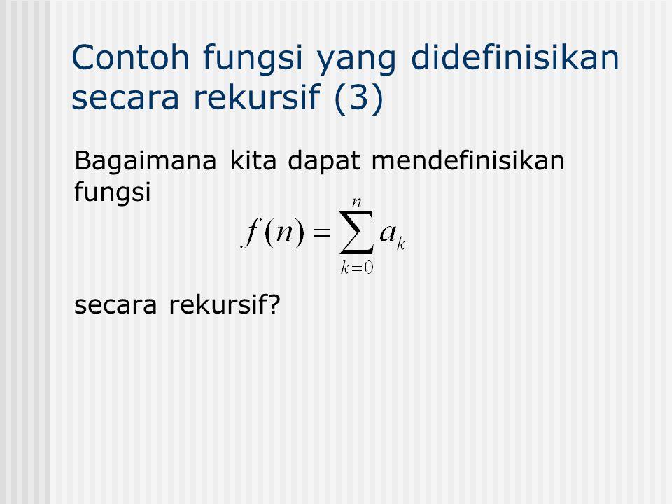 Contoh fungsi yang didefinisikan secara rekursif (3)