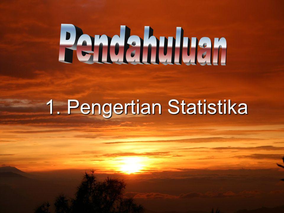 1. Pengertian Statistika