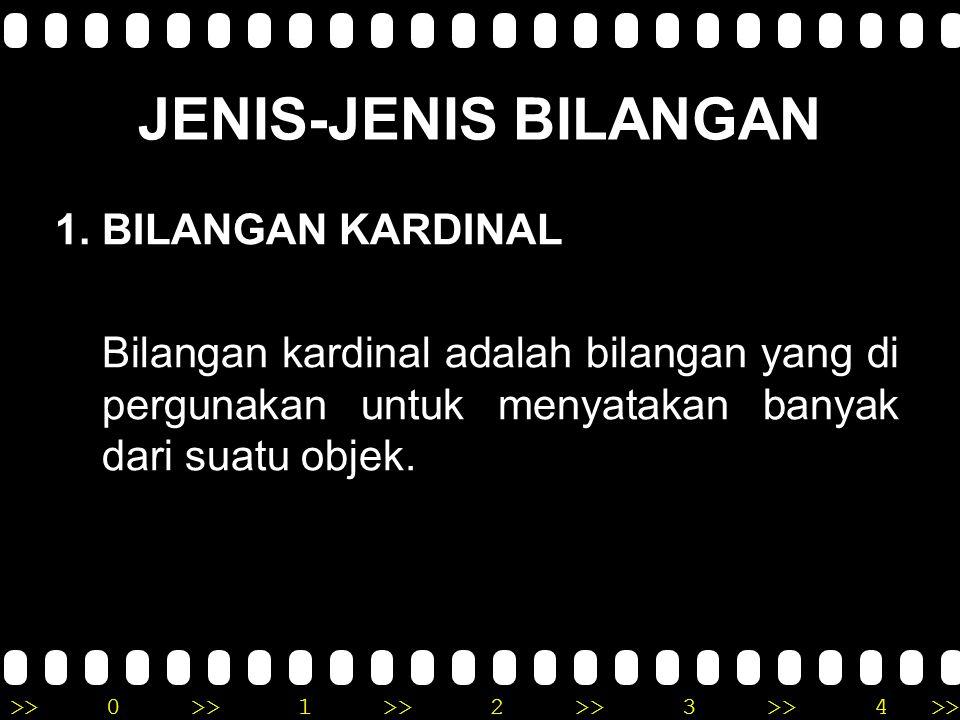 JENIS-JENIS BILANGAN 1. BILANGAN KARDINAL