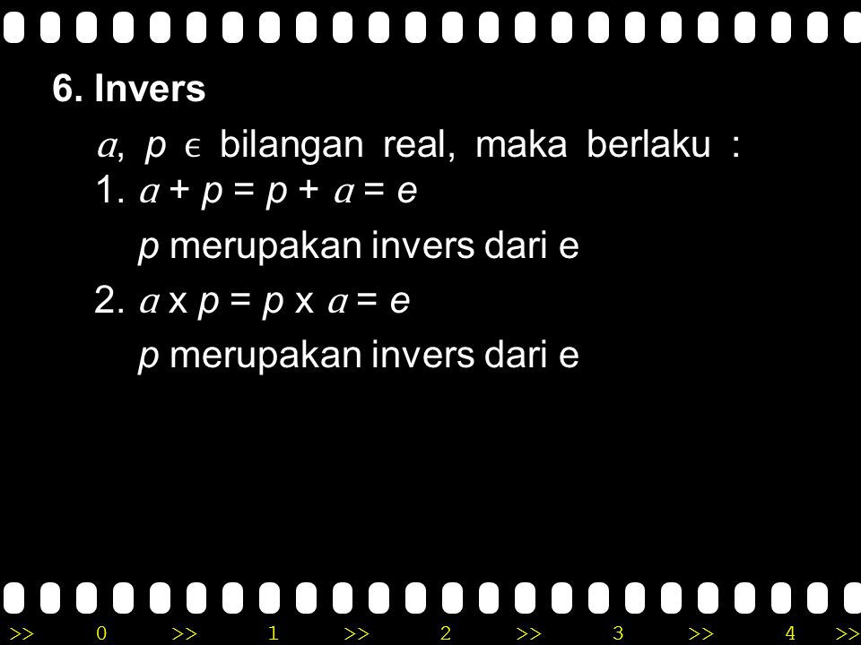 6. Invers ɑ, p ϵ bilangan real, maka berlaku : 1