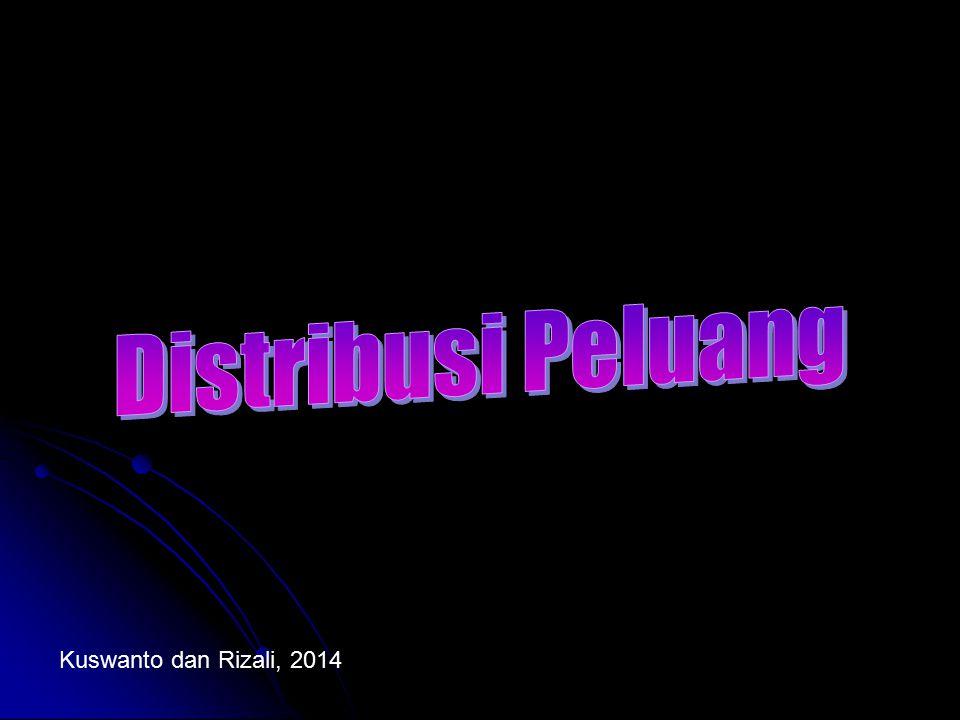 Distribusi Peluang Kuswanto dan Rizali, 2014