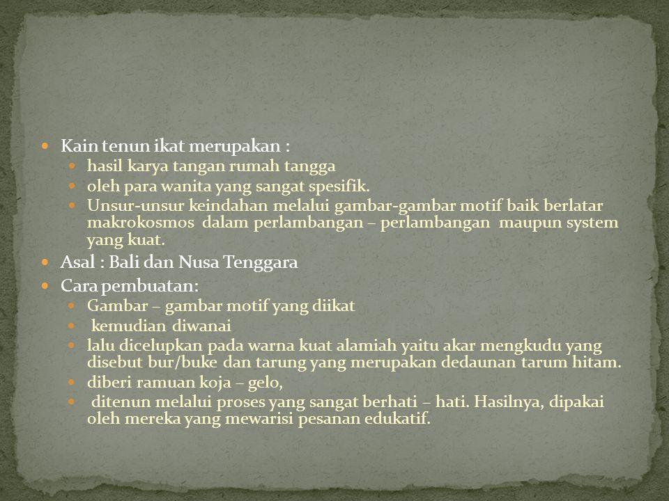 Kain tenun ikat merupakan :