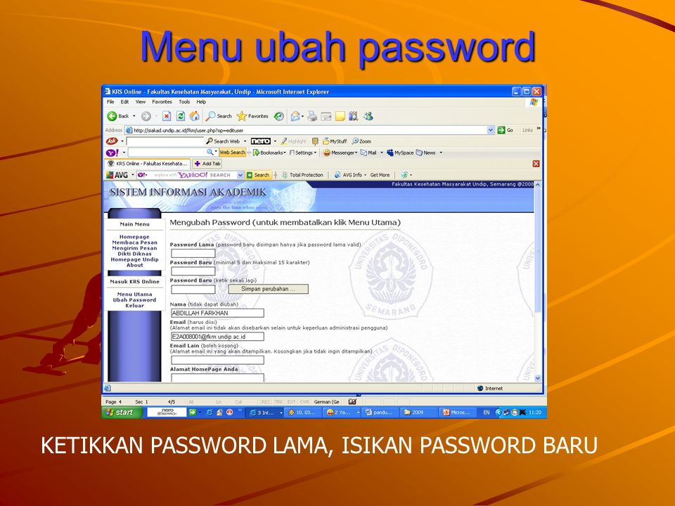 Menu ubah password KETIKKAN PASSWORD LAMA, ISIKAN PASSWORD BARU