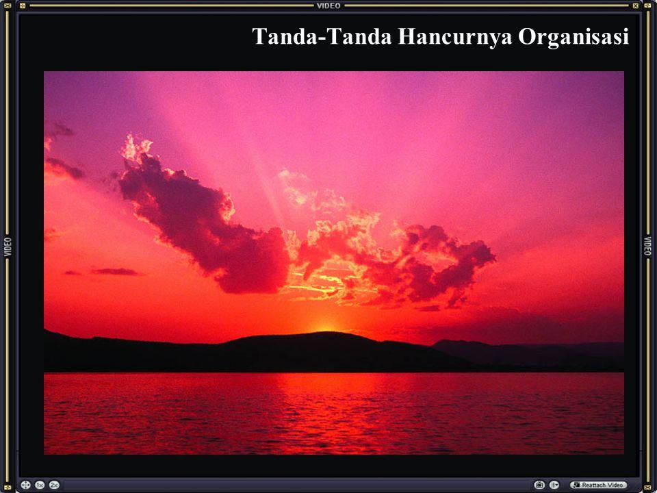 Tanda-Tanda Hancurnya Organisasi