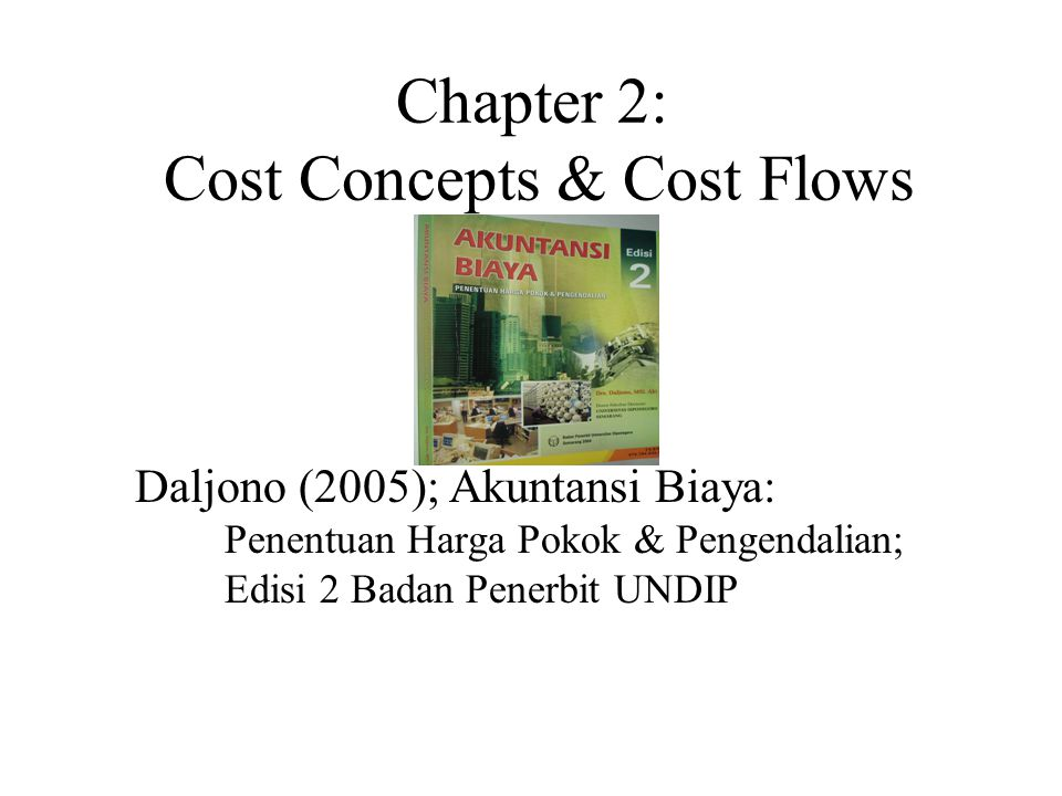 Chapter 2: Cost Concepts & Cost Flows