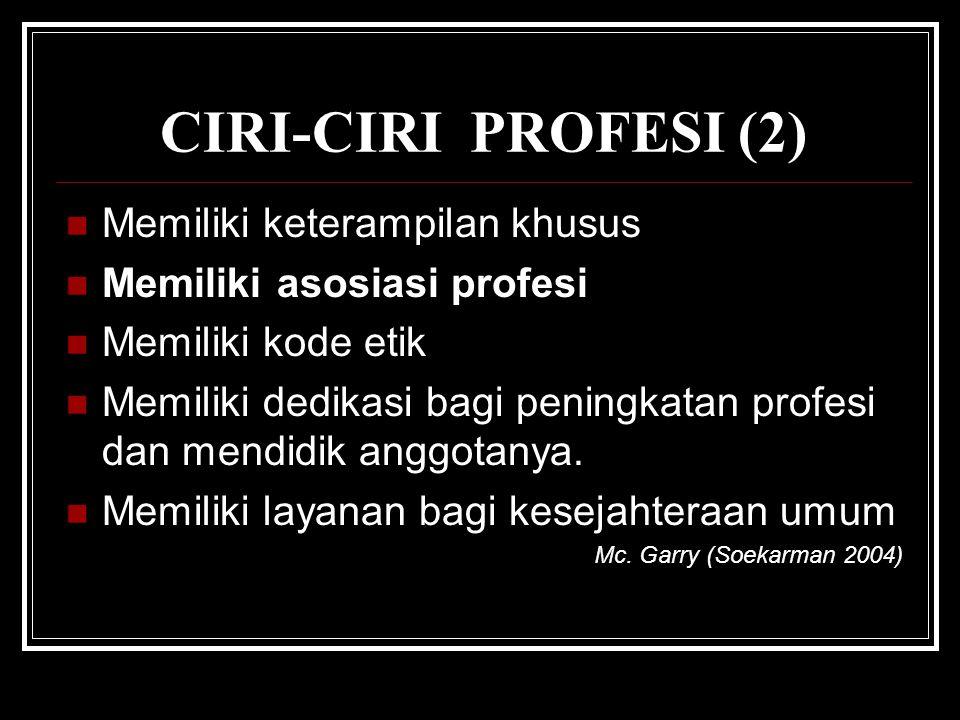 CIRI-CIRI PROFESI (2) Memiliki keterampilan khusus