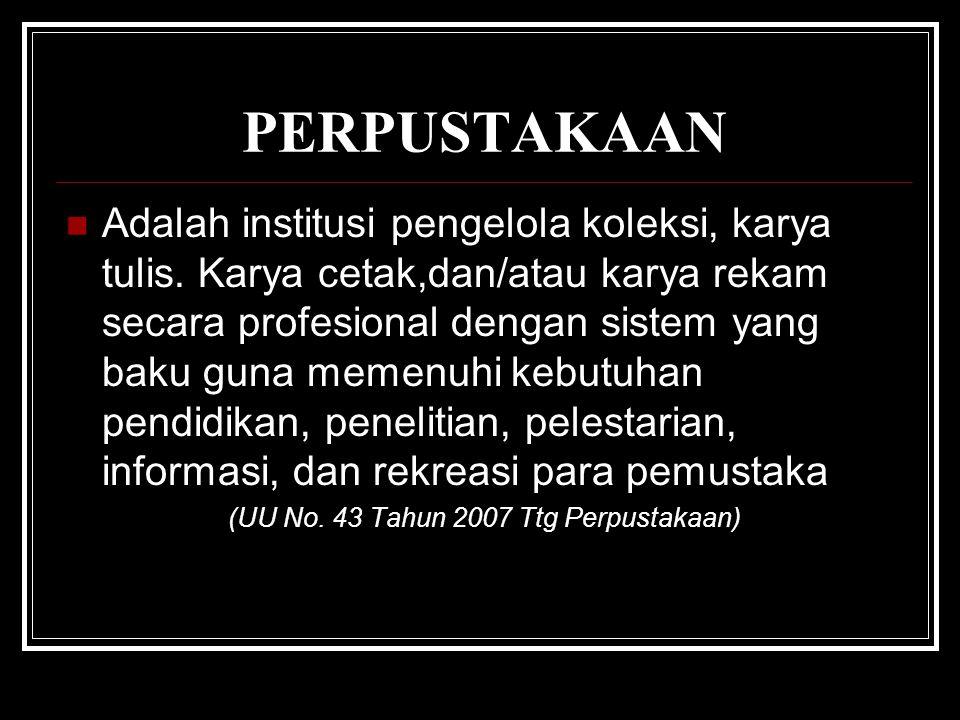 (UU No. 43 Tahun 2007 Ttg Perpustakaan)