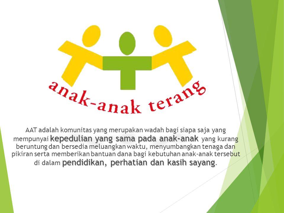AAT adalah komunitas yang merupakan wadah bagi siapa saja yang mempunyai kepedulian yang sama pada anak-anak yang kurang beruntung dan bersedia meluangkan waktu, menyumbangkan tenaga dan pikiran serta memberikan bantuan dana bagi kebutuhan anak-anak tersebut di dalam pendidikan, perhatian dan kasih sayang.
