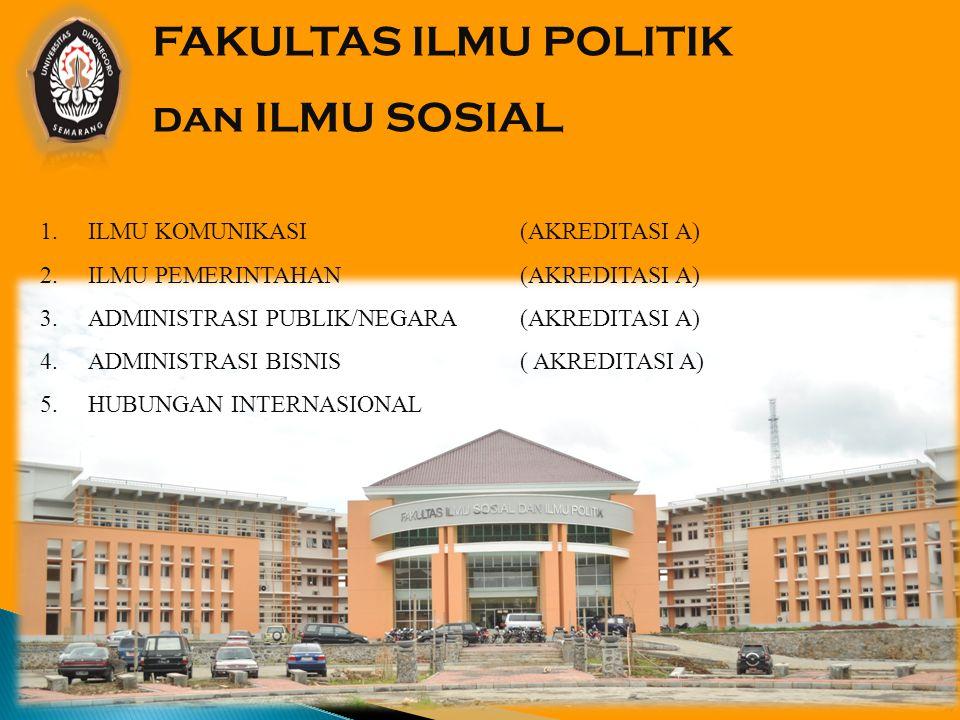 FAKULTAS ILMU POLITIK dan ILMU SOSIAL ILMU KOMUNIKASI (AKREDITASI A)