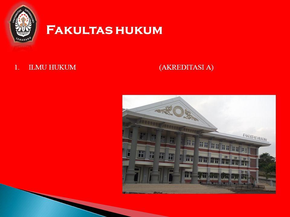 Fakultas hukum ILMU HUKUM (AKREDITASI A)