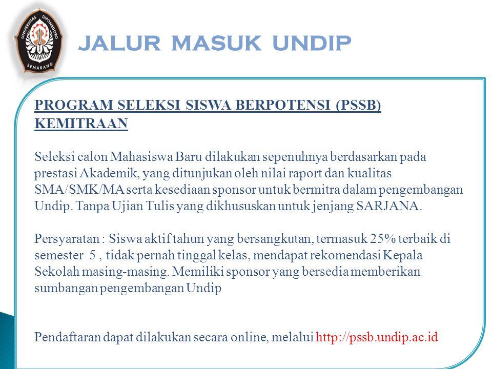 JALUR MASUK UNDIP PROGRAM SELEKSI SISWA BERPOTENSI (PSSB) KEMITRAAN