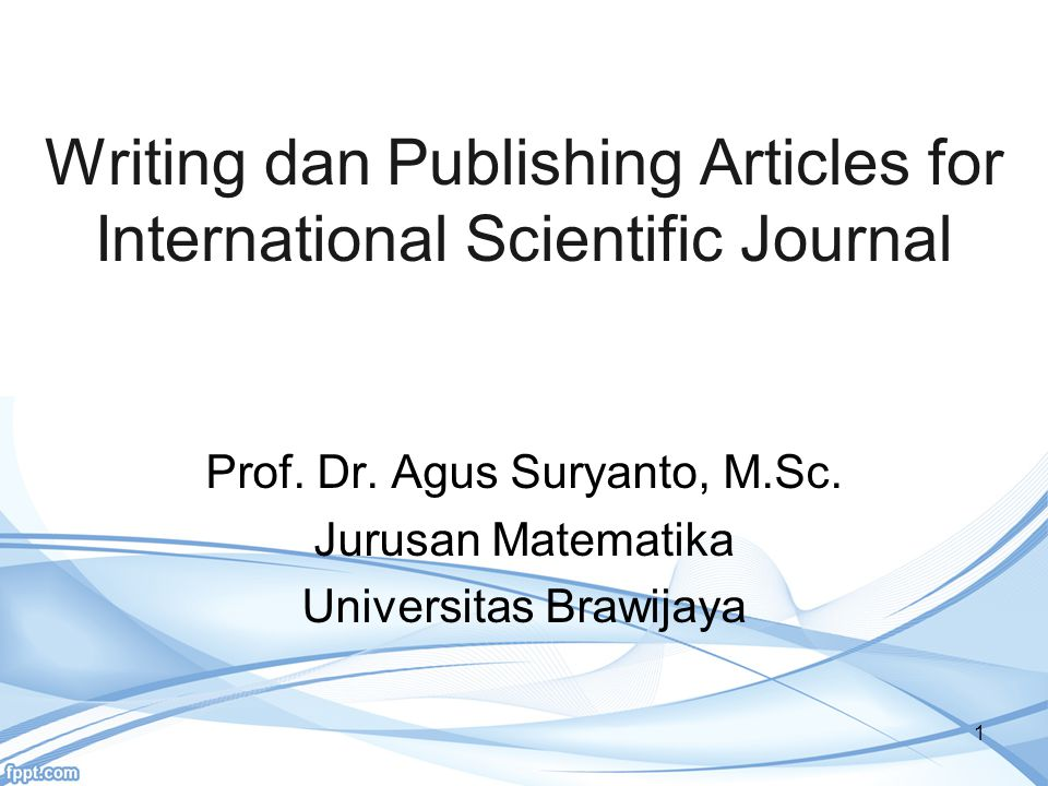 Writing dan Publishing Articles for International Scientific Journal